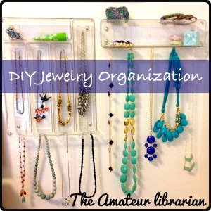 DIY Jewelry Organization - The Amateur Librarian