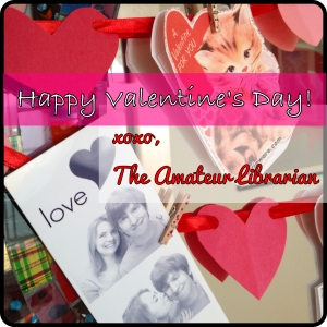 The Amateur Librarian // Happy Valentine's Day