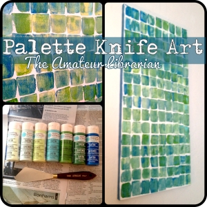 The Amateur Librarian // Palette Knife Art