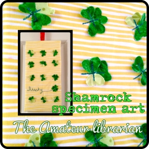 The Amateur Librarian // Shamrock Specimen Art