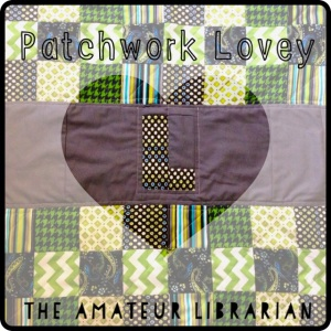 The Amateur Librarian // Patchwork Lovey