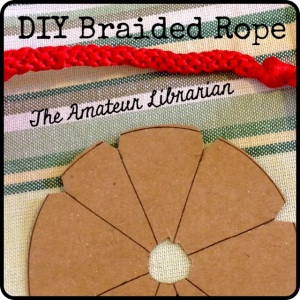The Amateur Librarian // DIY Braided Rope