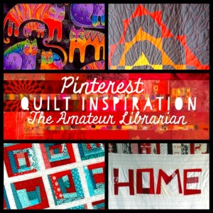 The Amateur Librarian // Pinterest Project: Quilt Inspiration