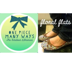 The Amateur Librarian // One Piece Many Ways: Floral Flats
