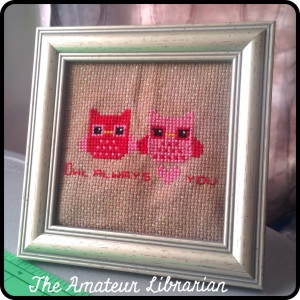 The Amateur Librarian // Owl Always Love You Cross Stitch