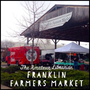 The Amateur Librarian // Nashville City Sights: Farmer's Market