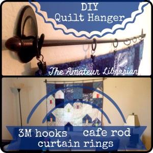 The Amateur Librarian // DIY No Sew, No Holes Quilt Hanger