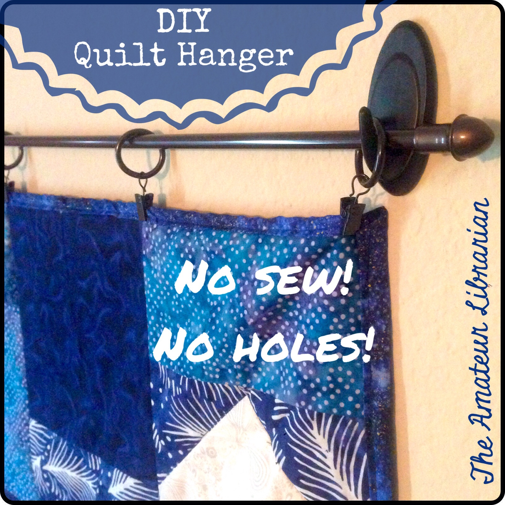 Project Pinterest: DIY No Sew, No Holes Quilt Hanger – The Amateur ... : hang a quilt on the wall - Adamdwight.com