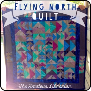 The Amateur Librarian // Flying North Quilt