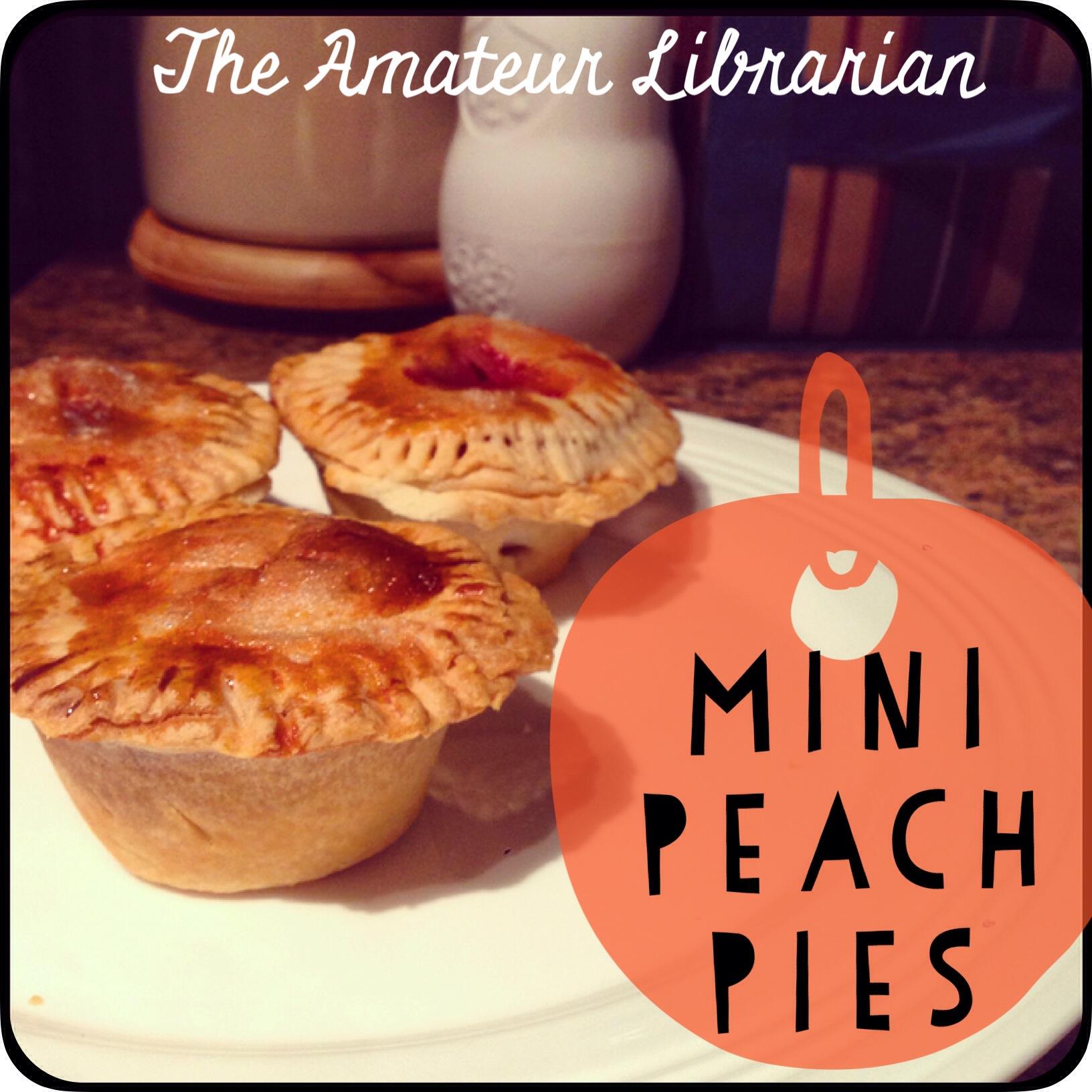 Mini Peach Pie – The Amateur Librarian