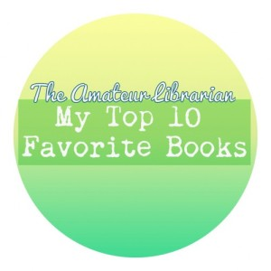 The Amateur Librarian // Top Ten Favorite Books