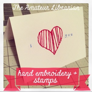 The Amateur Librarian // DIY Hand Embroidered Valentines