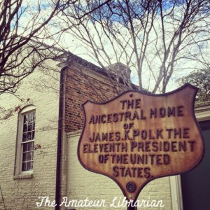 The Amateur Librarian // Nashville City Sights: James K. Polk Home