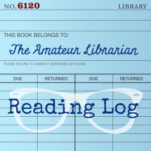 The Amateur Librarian // Reading Log