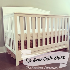 The Amateur Librarian // No Sew Crib Skirt