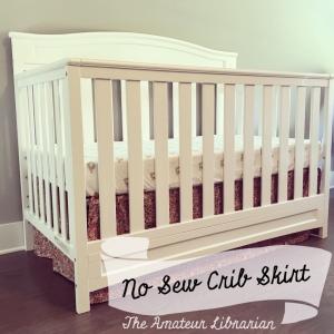 The Amateur Librarian // No Sew Crib Skirt
