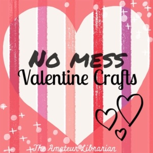 The Amateur Librarian // No-Mess Valentine Craft Roundup