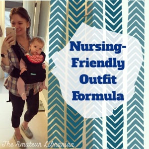 The Amateur Librarian // Nursing-Friendly Outfit Formula